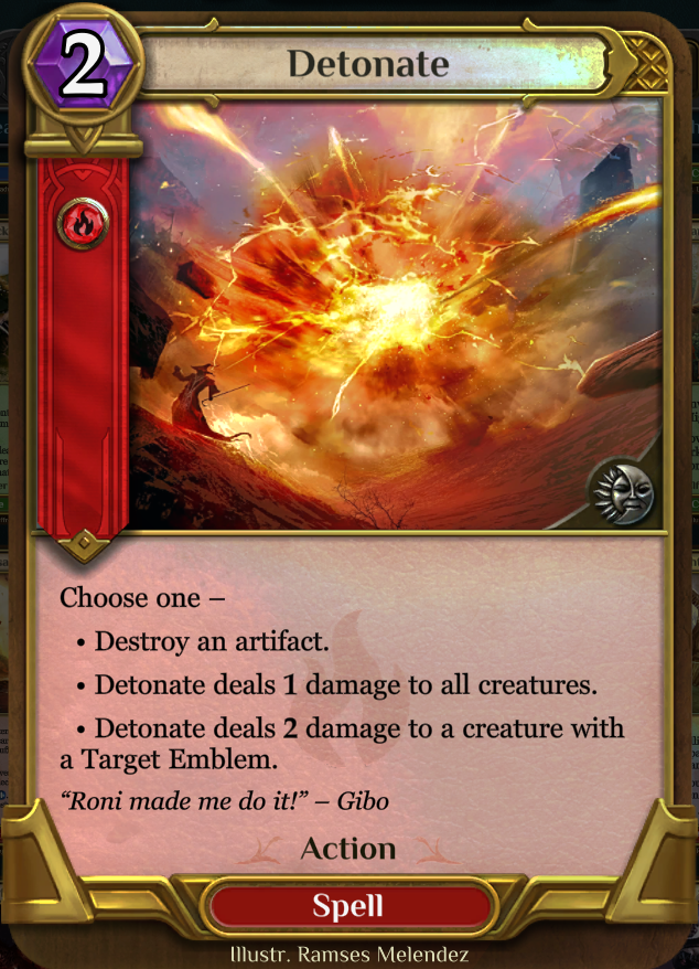 Detonate - Destroys an artifact, clears one health creatures and has target emblem syngery.