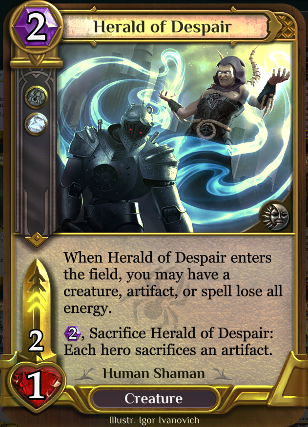 Herald of Despair - Energy removal and artifact synergy. Can be used in Demons to stop lifeloss.