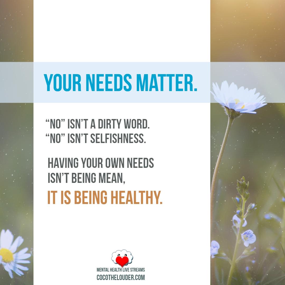Your needs matter.jpg