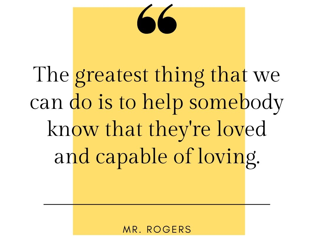 The+greatest+thing+that+we+can+do+is+to+help+somebody+know+that+they%27re+loved+and+capable+of+loving..jpg
