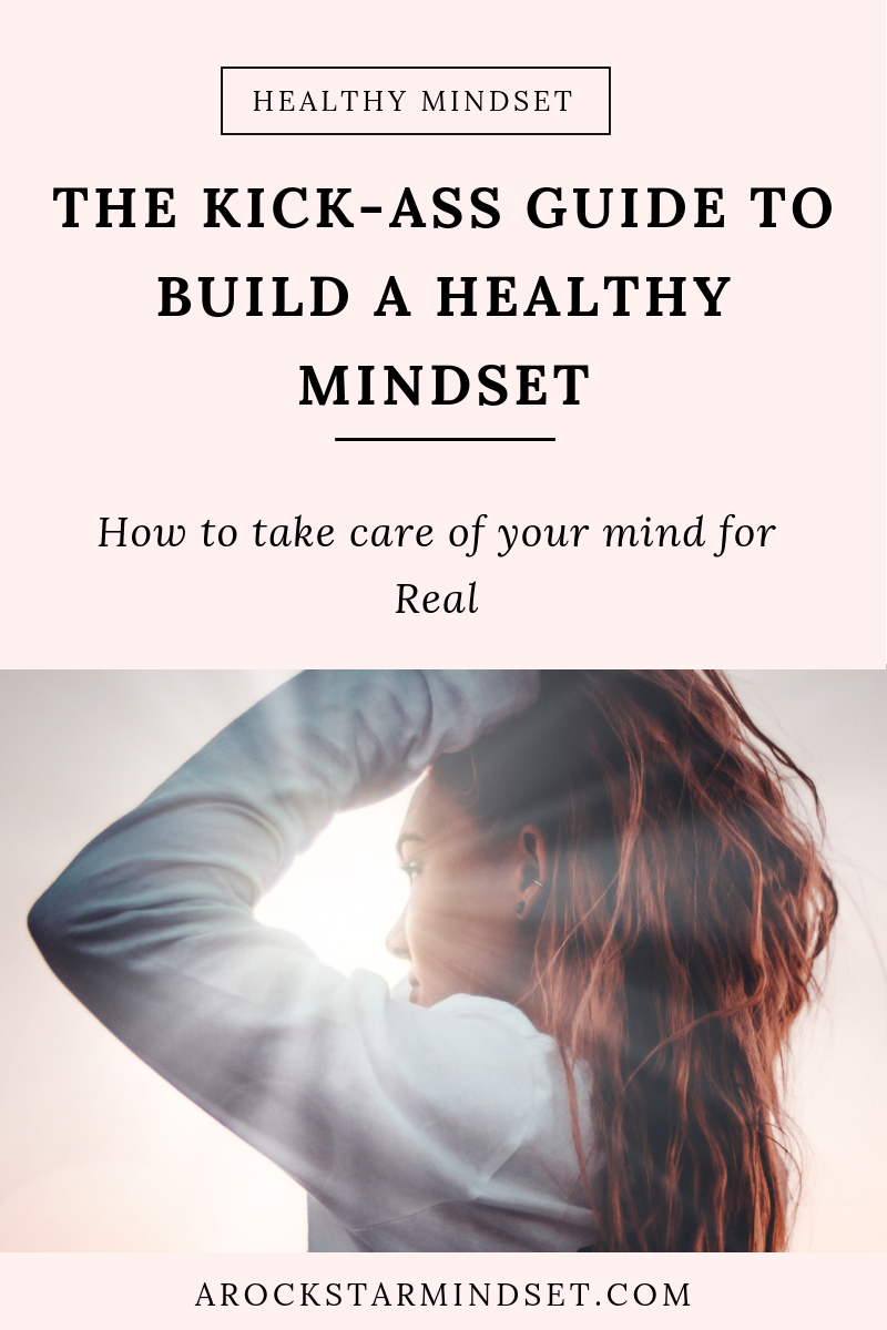 The Kick Ass Guide To Build A Healthy Mindset.png