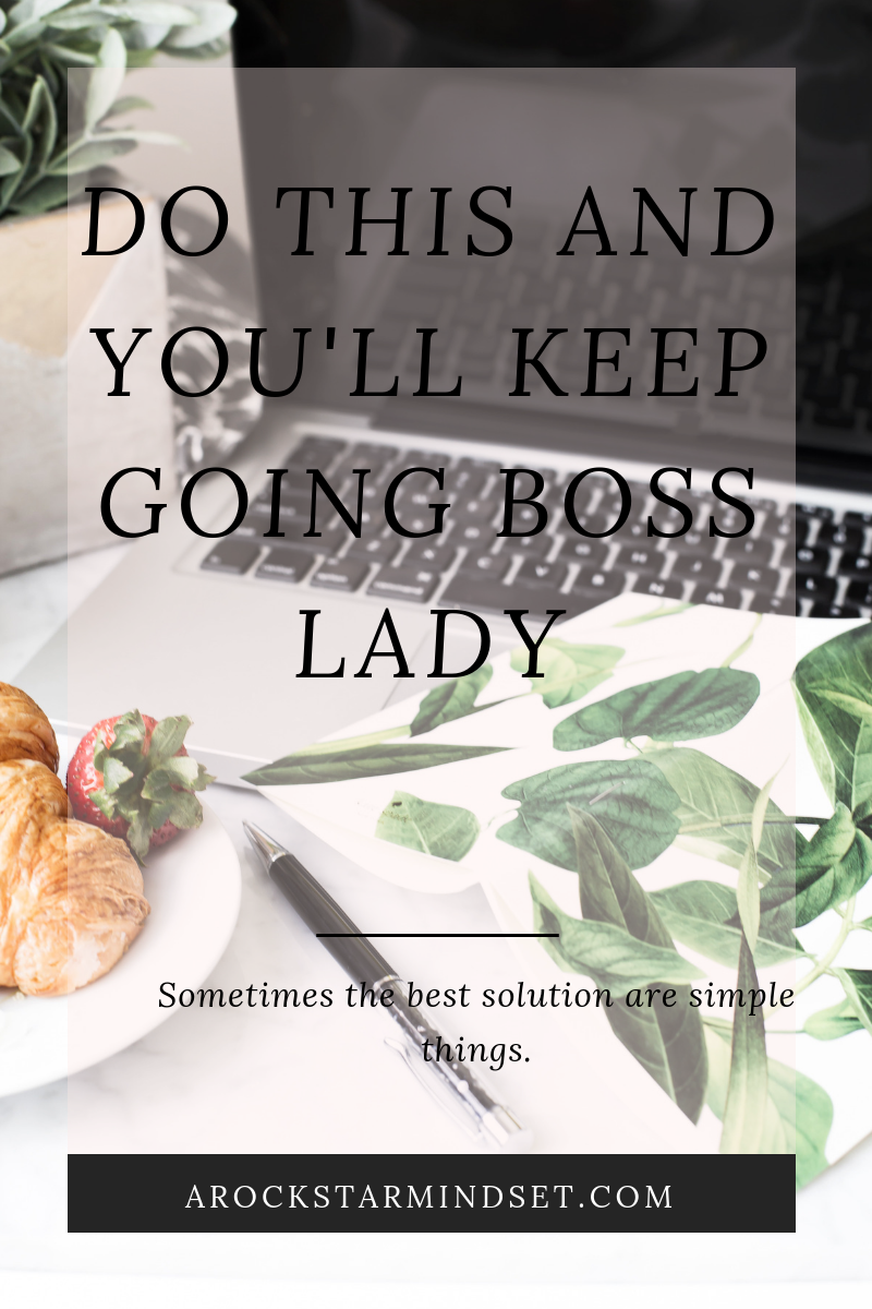 Do This And You'll Keep Going Boss Lady