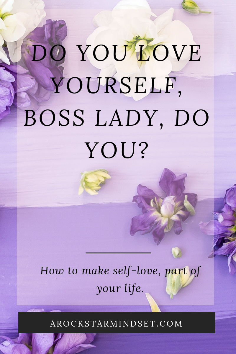 Do You Love Yourself, Boss Lady, Do You?