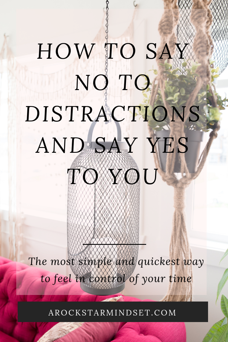 How To Say No To Distraction And Say Yes To You