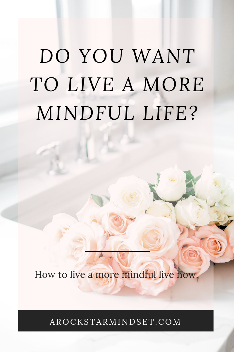 A Rockstar Mindset.Do you want to live a more mindful life.png