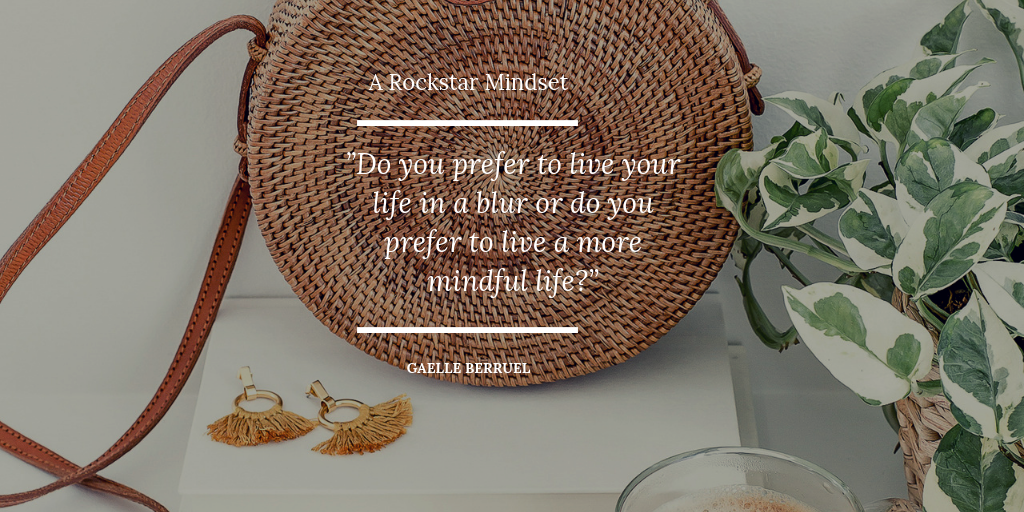 A Rockstar Mindset - do you want to live a more mindful life_.png