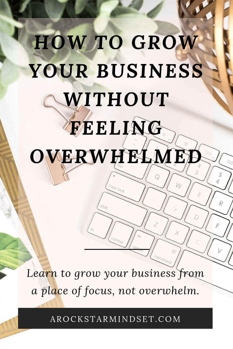 How to grow a business without feeling overwhelmed.png