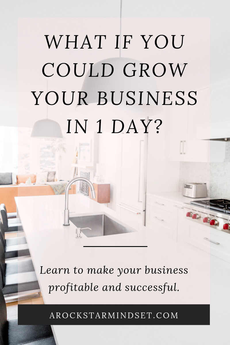 What If You Could Grow Your Business In 1 Day. July 2019 (1).png