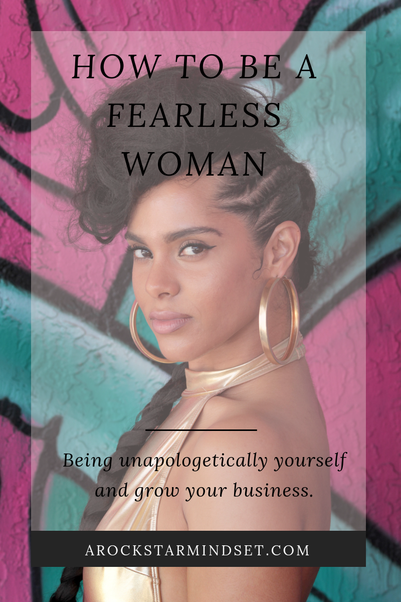 How To Be A Fearless Woman - A Rockstar Mindset - 2019 -.png