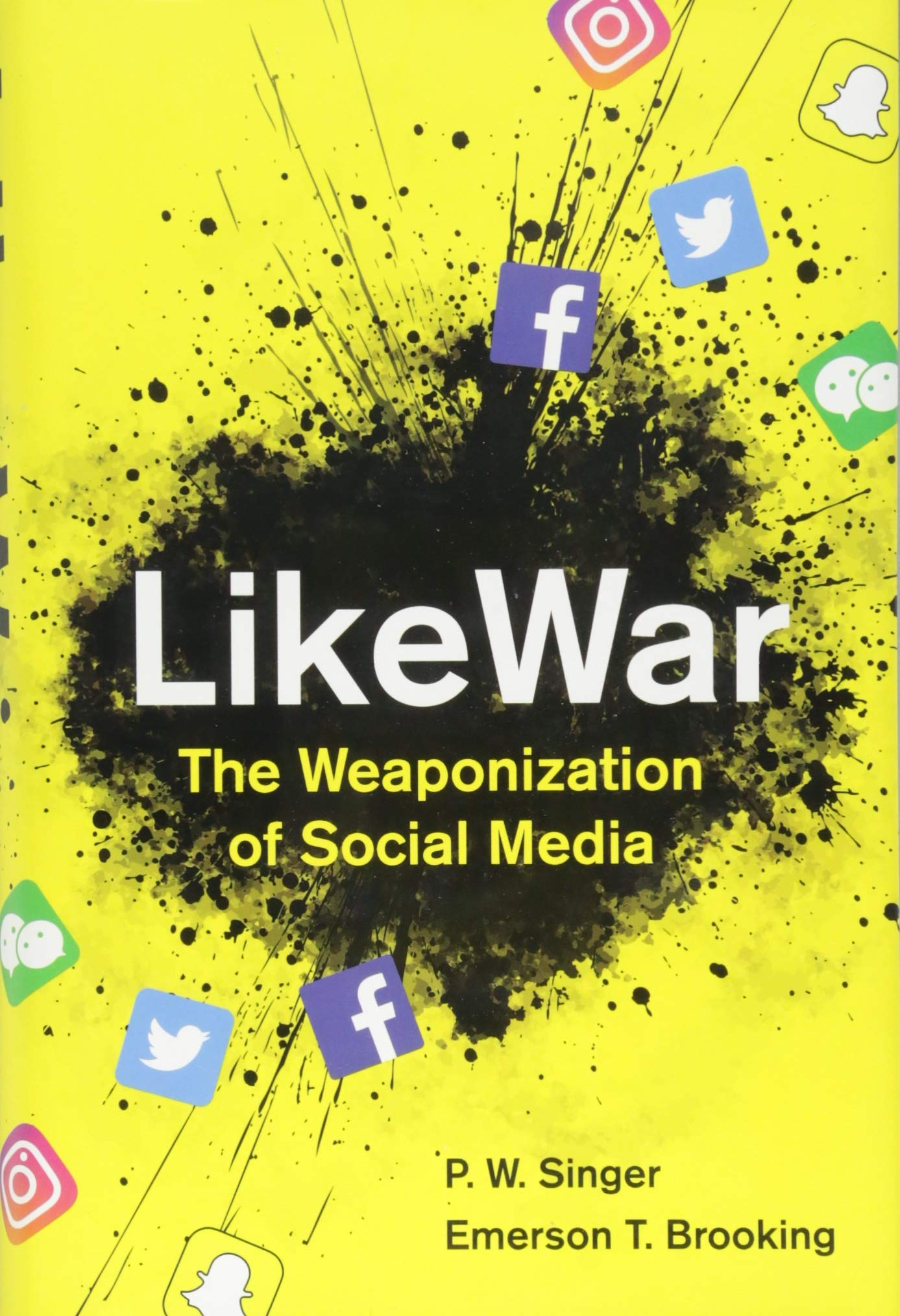 P. W. Singer and Emerson Brooking,   LikeWar: The Weaponization of Social Media   (Eamon Dolan/Houghton Mifflin Harcourt, 2018)