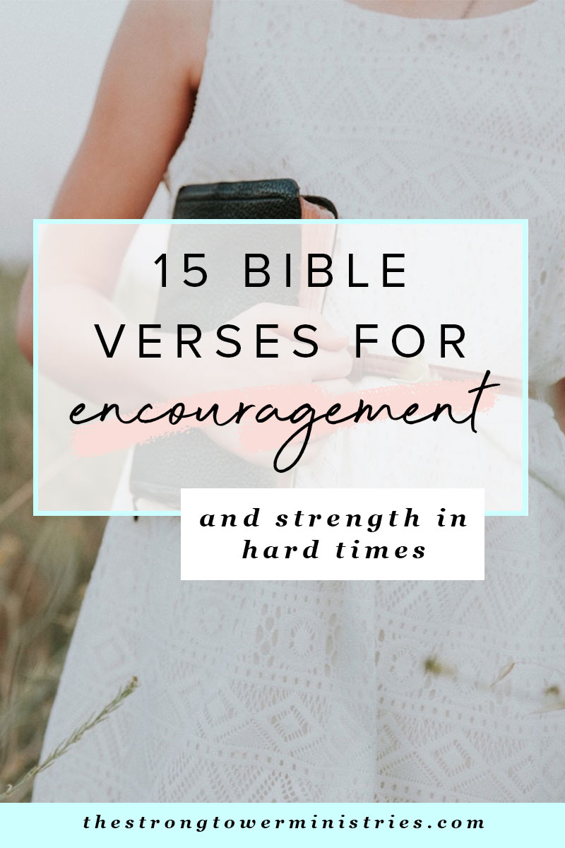 15-bible-verses-for-encouragement-and-strength-in-hard-times