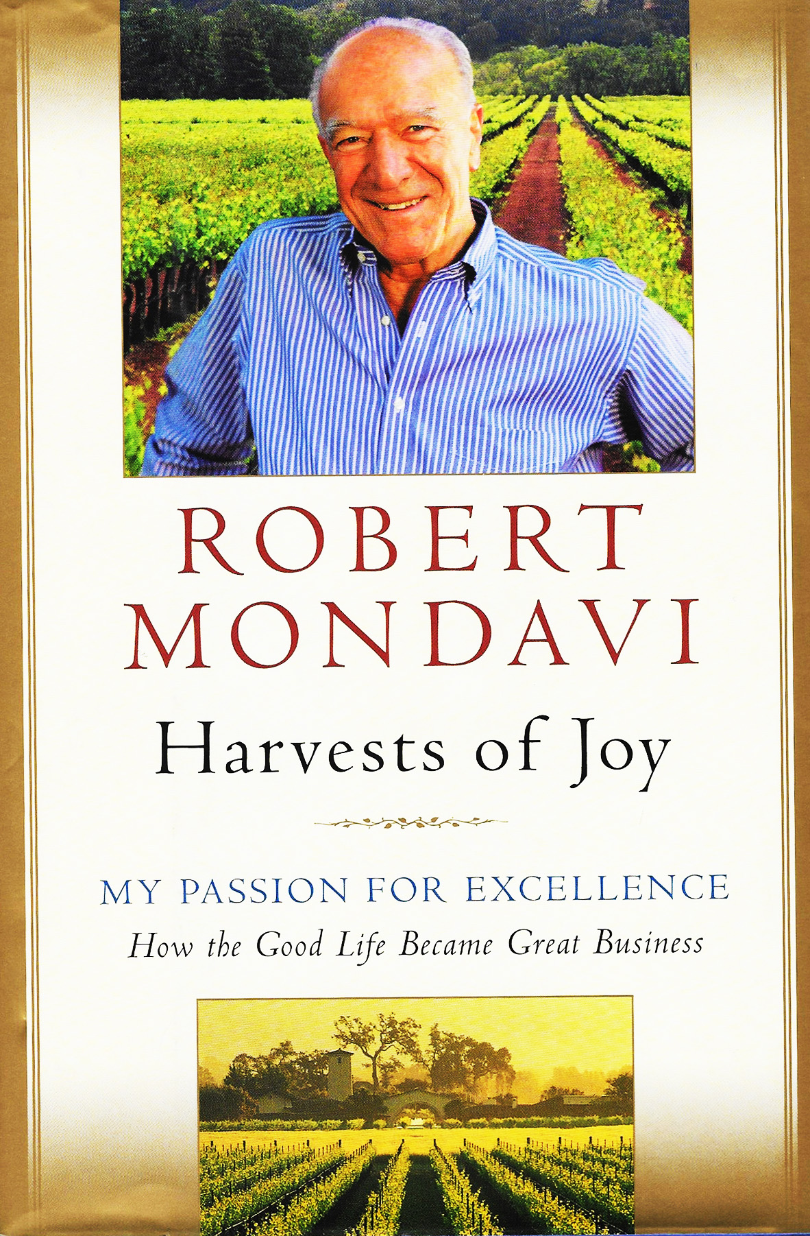 """Beyond being a great read, """"Harvests of Joy"""" brought us more than a million dollars in free publicity. Everybody wrote about it! - - Harvey Posert, former PR director at Robert Mondavi Winery"""