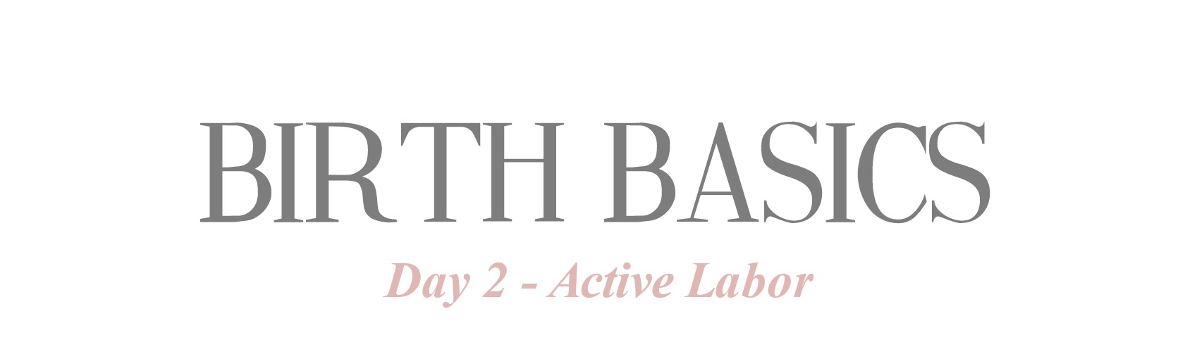 Birth Basics - Day 2 - Active Labor.jpg