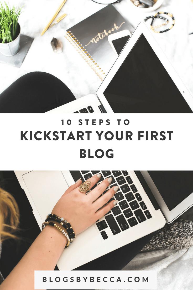 10 Steps to Kickstart Your First Blog! Click to get started! #blog, #blogging, #blogtips, #socialmedia, #socialmediatips