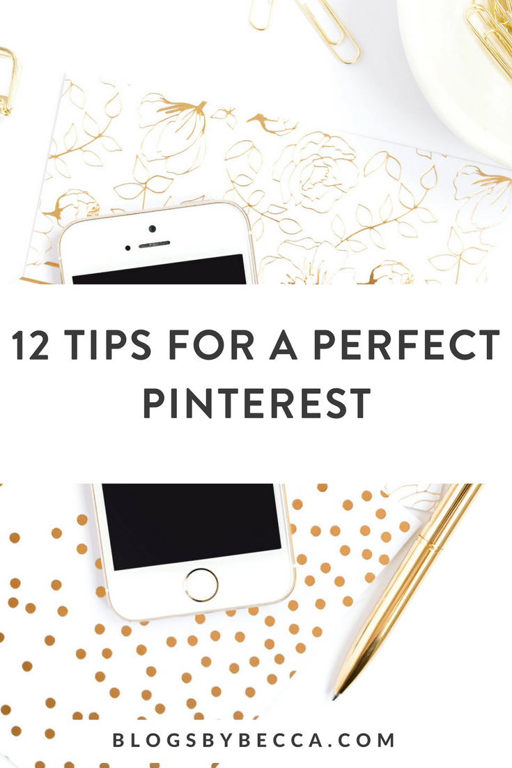 How to be perfect on Pinterest! Get 12 actionable Pinterest tips about how to get started on Pinterest and how to use Pinterets for bloggers to up their blogging and social media game! Click through to see them all! #pinterest, #pinteresttips, #socialmedia, #socialmediatips, #blogging, #bloggingtips