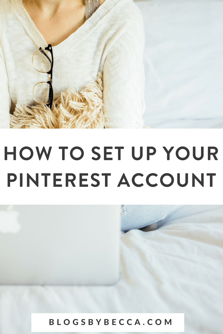 How to Setup Your Pinterest Account! Here's a guide for beginner bloggers on how to use Pinterest the right way. Click through for all the Pinterest tips and tricks! #pinterest, #socialmedia, #socialmediatips, #blog, #blogging, #blogtips
