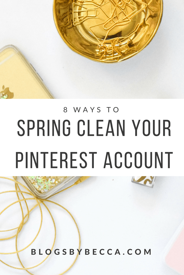 8 Ways to Spring Clean Your Pinterest Account! Keep your Pinterest account and your blog growing by making sure to clean up your Pinterest account! Click through to read all about it! #pinterest, #pinteresttips, #socialmediatips, #blogandbiz