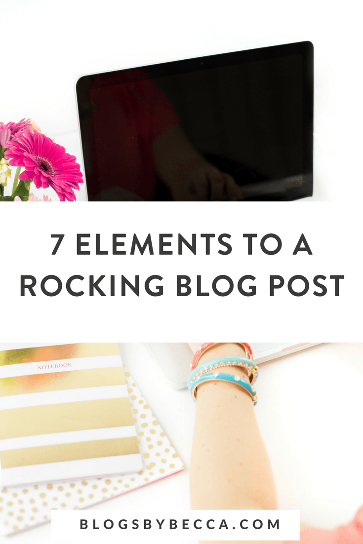 7 Elements to a Great Blog Post! Click to see my killer blog post formula! #blog, #blogging, #blogtips, #blogandbiz