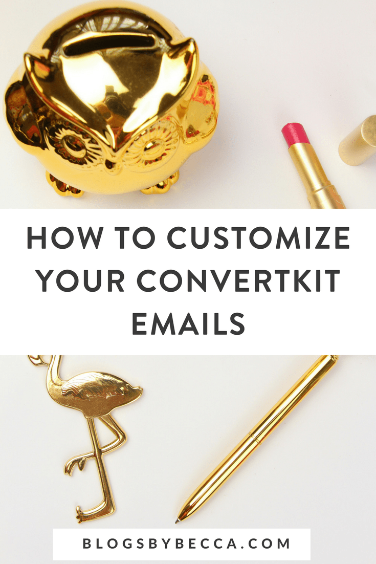 How to Customize Your ConvertKit Emails! Learn how to customize your ConvertKit emails to fit your blog's brand. Click to learn how! #blog, #blogging, #blogtips, #blogandbiz