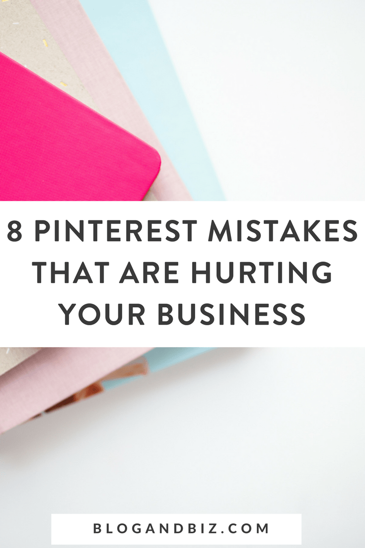 8 Pinterest Mistakes That Are Hurting Your Business. Don't make these Pinterest mistakes! These Pinterest tips are great for bloggers! #pinterest, #pinteresttips, #blogandbiz, #blogtips