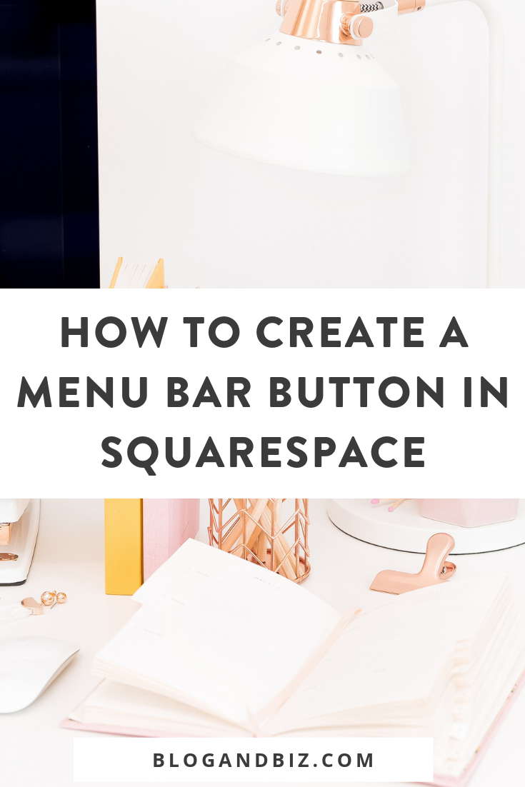 This is how to create a menu bar button or navigation button on Brine in Squarespace! It's super easy and you don't need any code! Click through to learn how! #blogandbiz, #squarespace, #squarespacetips