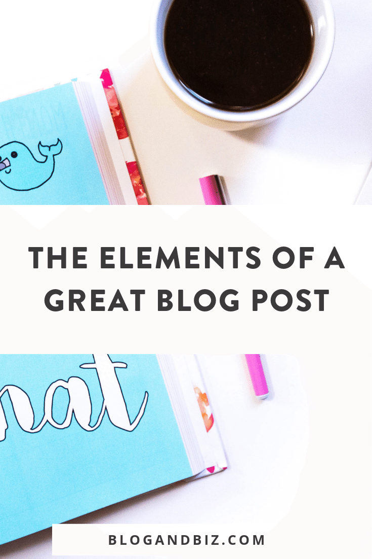Get all the elements of a great blog post and learn how to write a blog post! These blog tips and perfect for beginner bloggers! There are a few you may not have thought of! Click through to read them all!