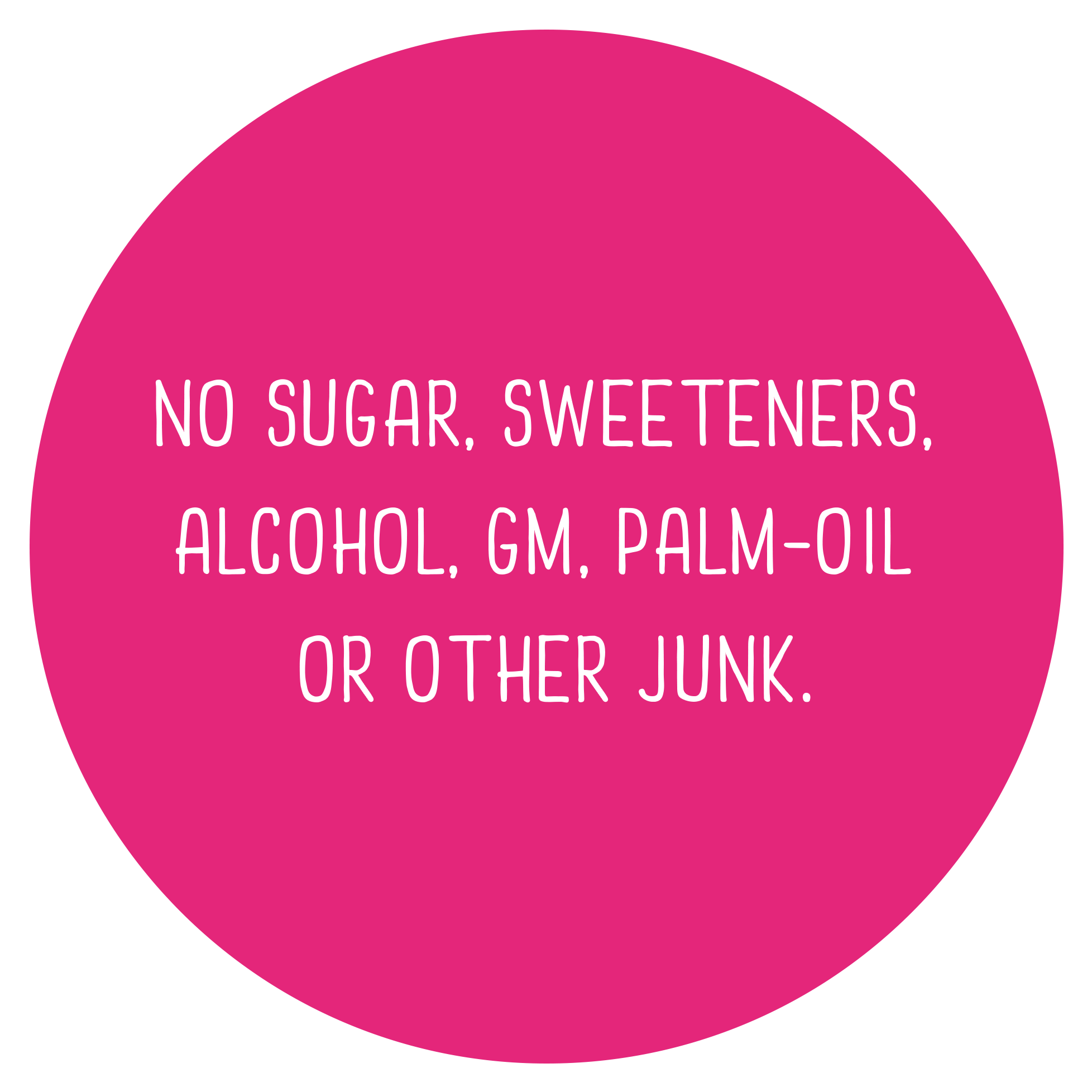 no-sugar-sweeteners-alcohol-gm-palm-oil-or-other-junk.png
