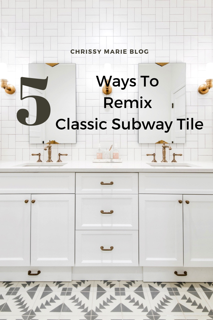 5 Ways To Remix The Classic Subway Tile