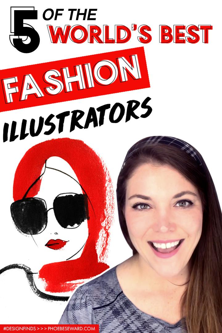5 of the World's Best Fashion Illustrators     #DesignFinds   Art & Design hosted by Phoebe Seward   phoebeseward.com    #