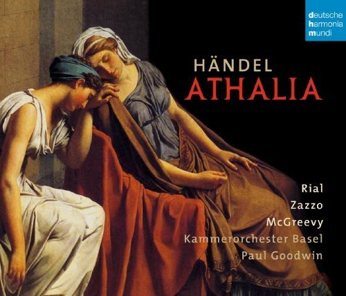Handel's Athalia - on Deutsche Harmonia Mundi, with the Kammerorchester Basel, Paul Goodwin cond.