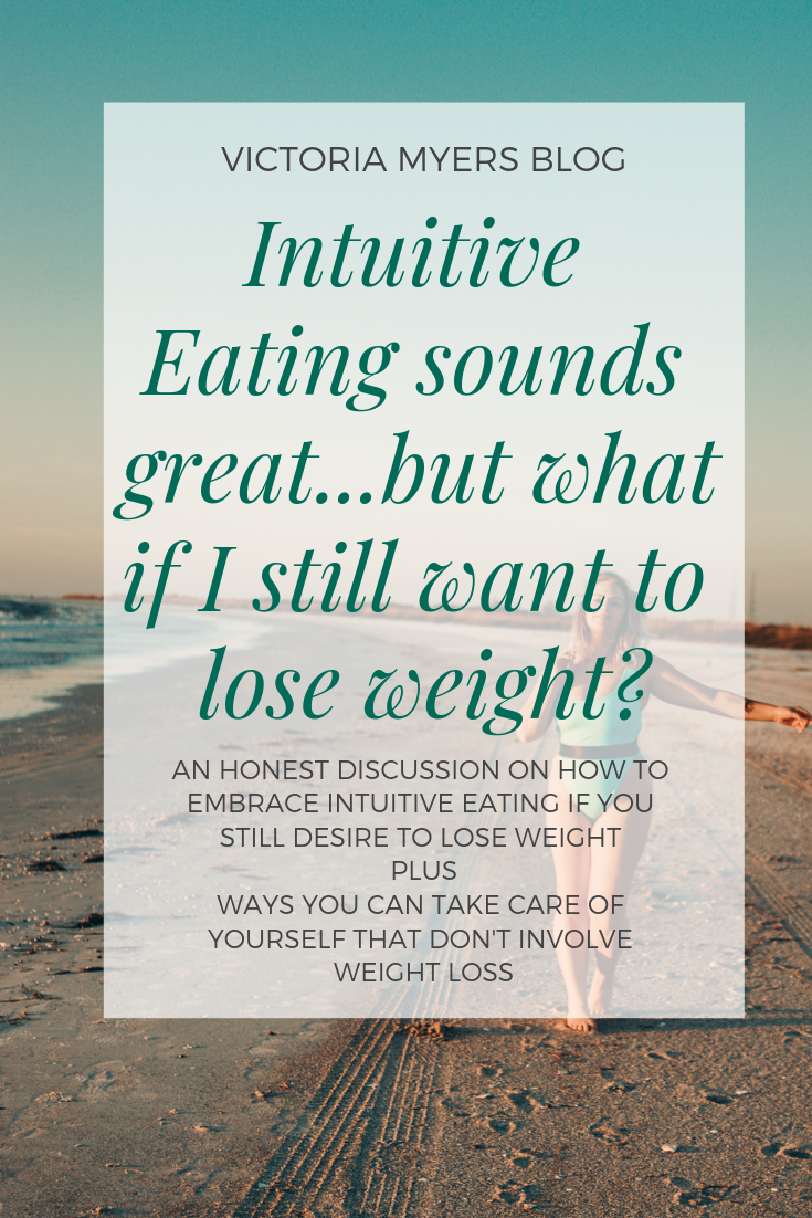 Intuitive Eating sounds great...but what if I still want to lose weight?