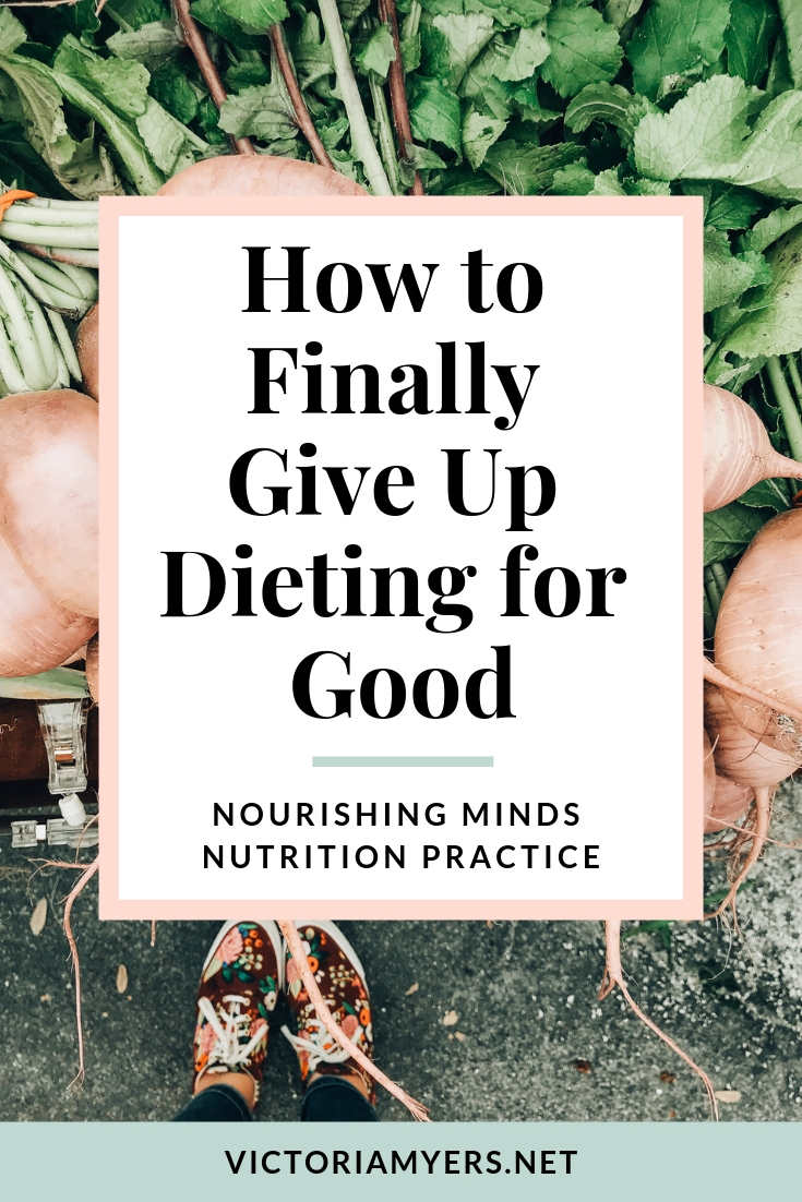 How to Finally Give up Dieting for Good