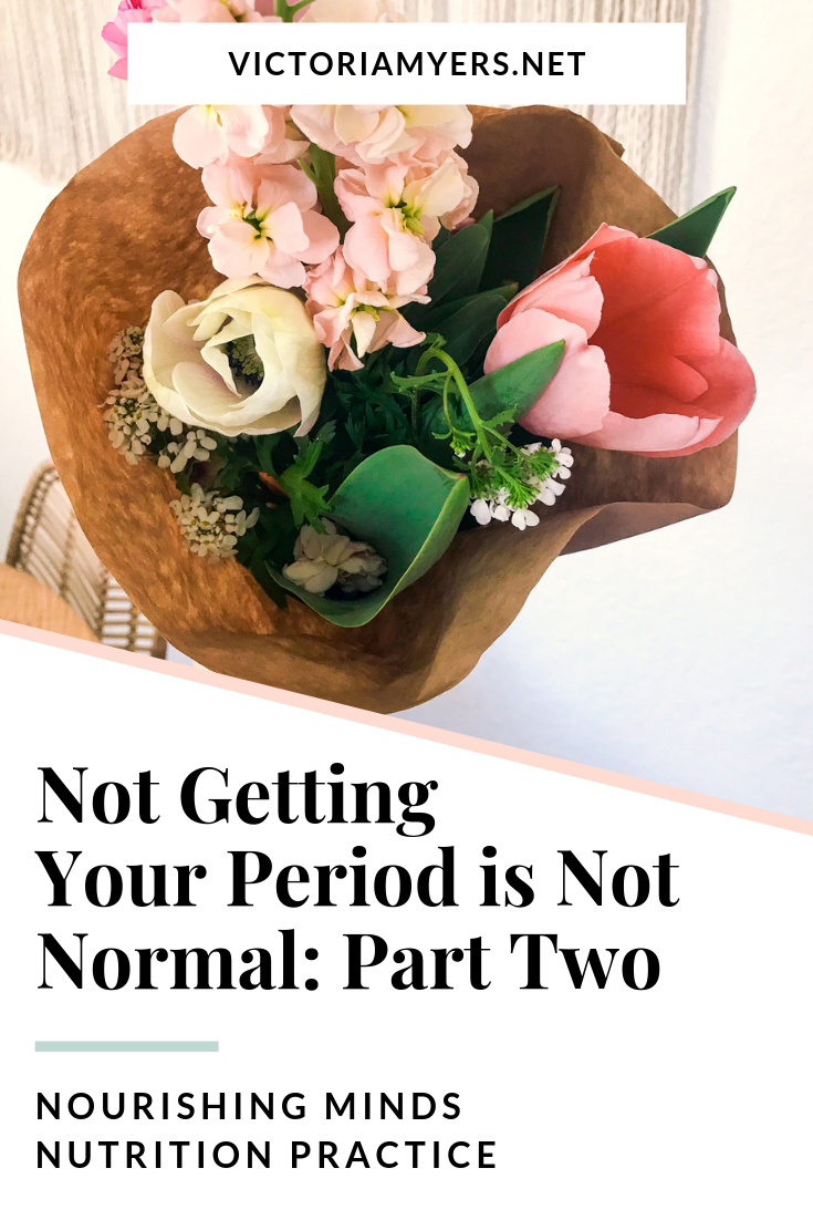 Not Getting Your Period is Not Normal: Part Two