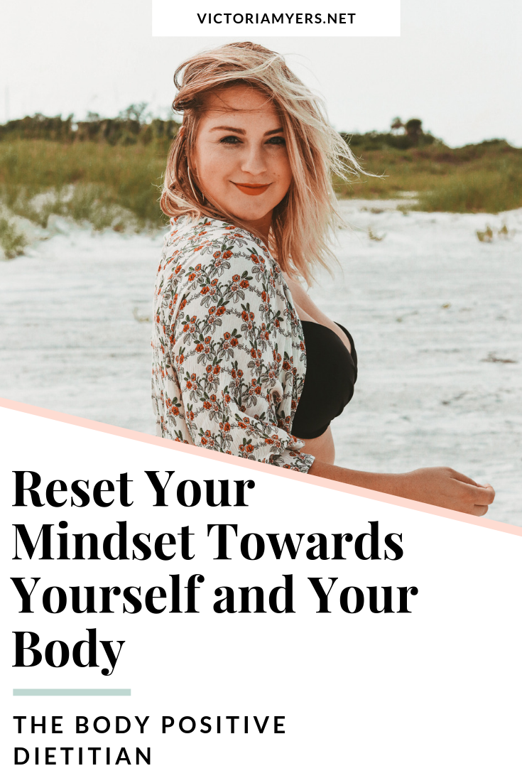 Reset Your Mindset Towards Yourself and Your Body