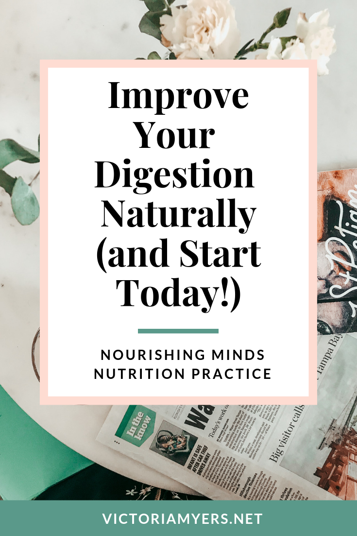 Improve Your Digestion Naturally (and Start Today!)