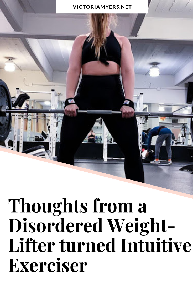 Thoughts from a Disordered Weight-Lifter turned Intuitive Exerciser