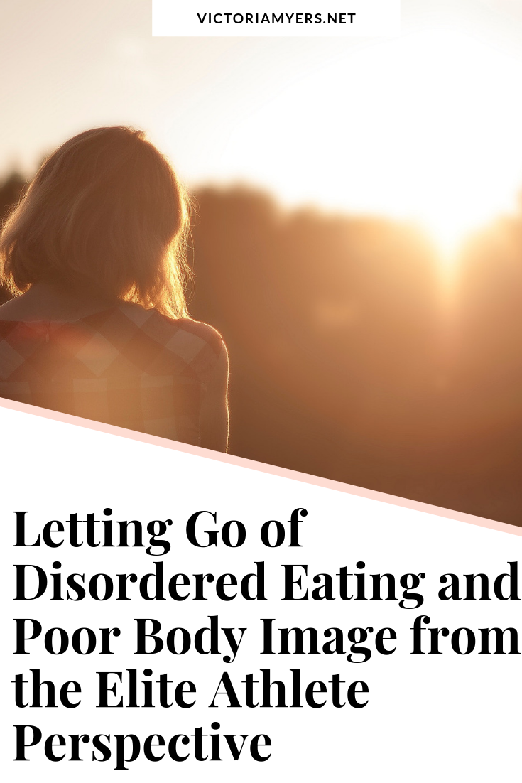 Letting Go of Disordered Eating and Poor Body Image from the Elite Athlete Perspective