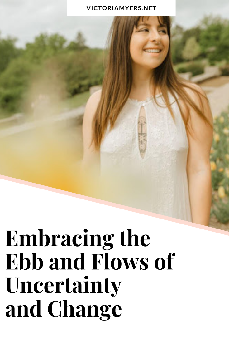 Embracing the Ebbs and Flows of Uncertainty and Change