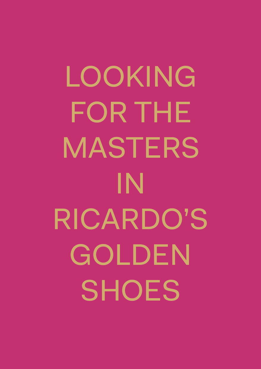 "Catherine Balet, ""Looking for the Masters in Ricardo's Golden Shoes"""