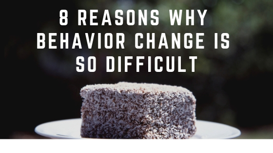 8 Reasons why behavior change is so difficult (2).jpg