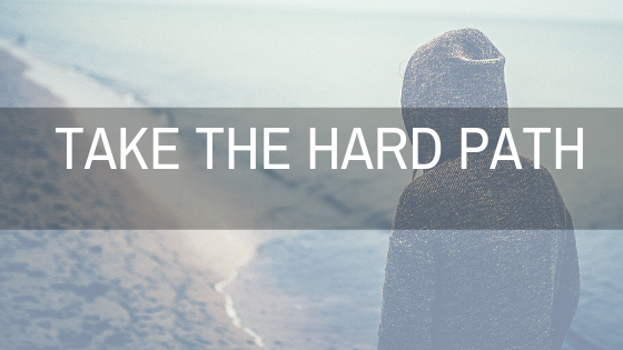 Take the hard path.png
