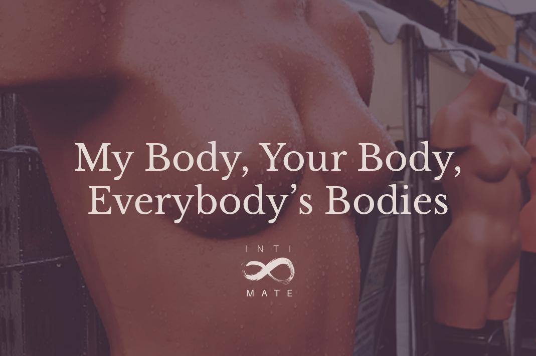 Inti-Mate Blog - My Body