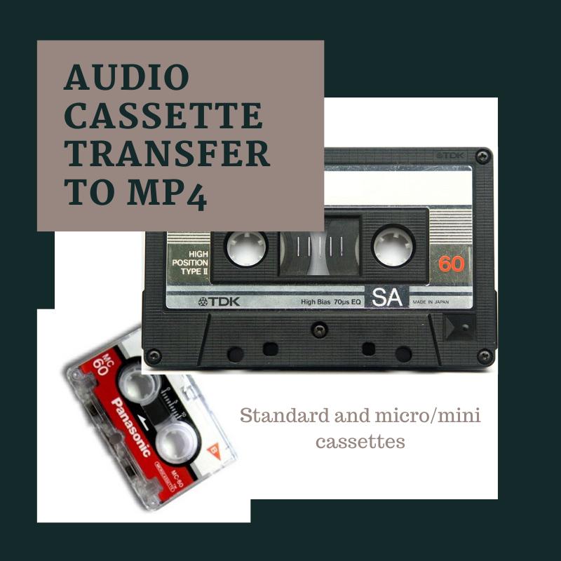Standard audio cassettes, mini/micro audio cassettes converted to mp4 format
