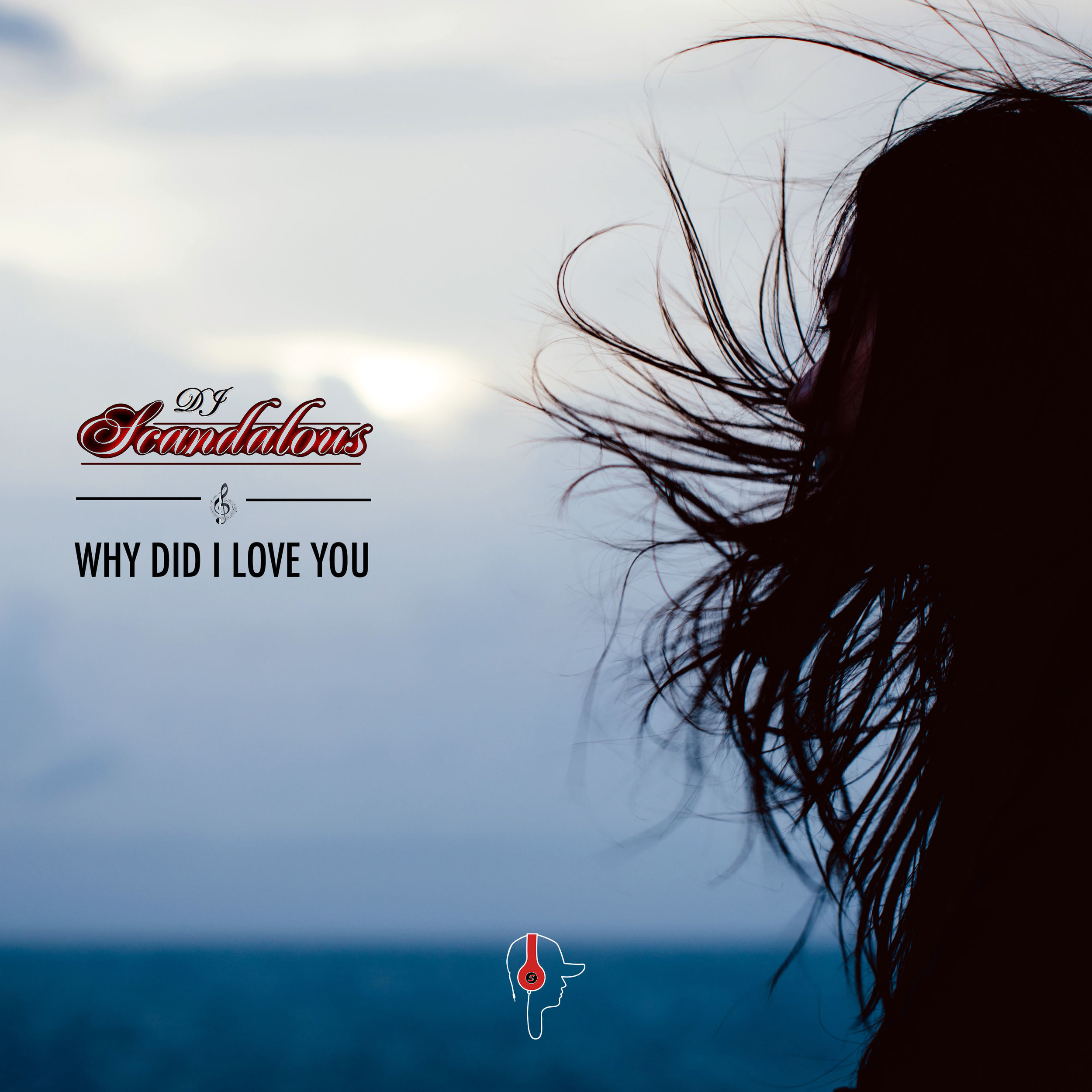 """Why Did I Love You"" (2017) - This single was released in July 14, 2017. The song was written after DJ Scandalous broke up with his ex-girlfriend. It was produced by DJ Scandalous and EDM Producer Austin Leeds."