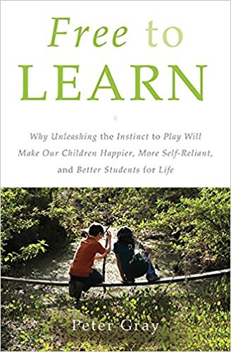 Free to Learn - by Peter Gray