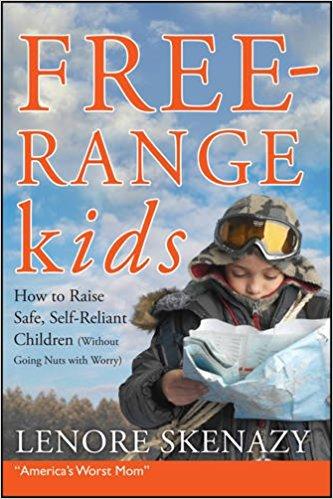 Free Range Kids - by Lenore Skenazy