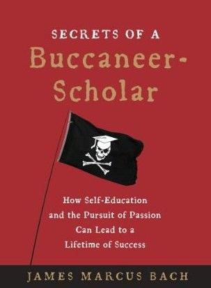 Secrets of a Buccaneer Scholar - by James Marcus Bach