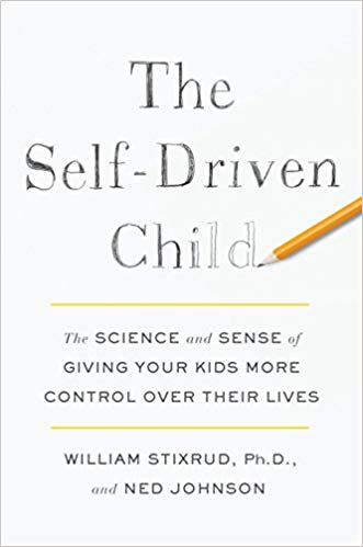 The Self-Driven Child - by William Strixrud & Ned Johnson