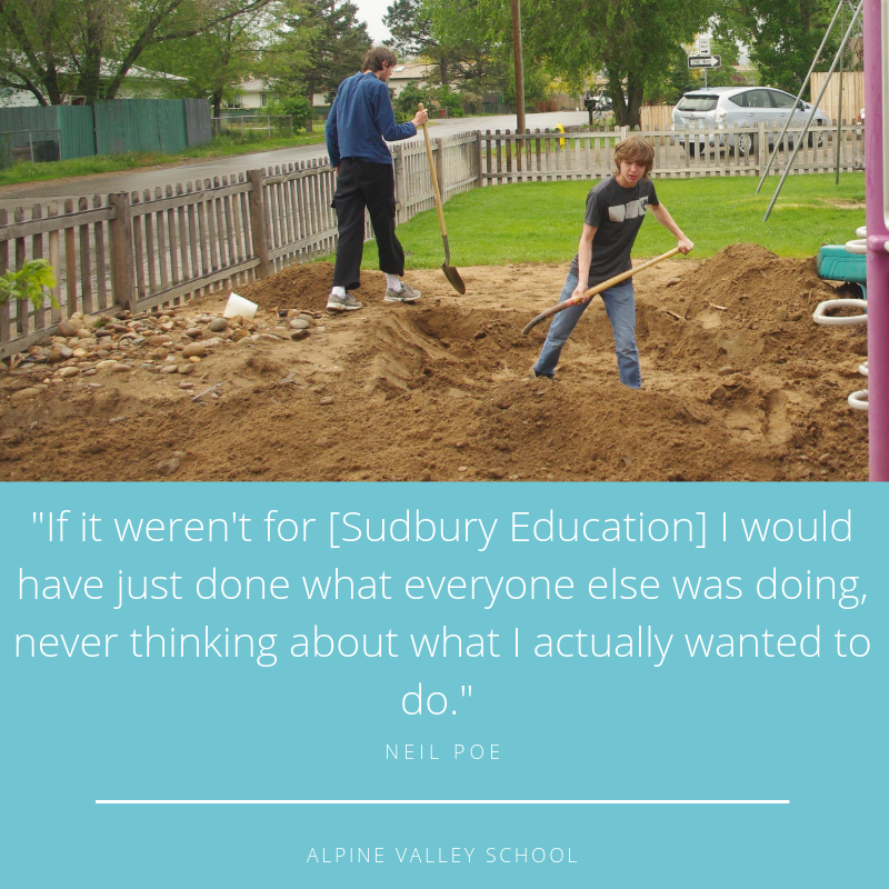 _If it weren't for [Sudbury Education] I would have just done what everyone else was doing, never thinking about what worked best for me._.png