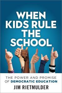 When Kids Rule The School - by Jim Rietmulder